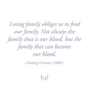 Quote for creating your own family for The Younique Foundation.